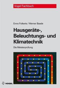 Hausgeräte-, Beleuchtungs- und Klimatechnik - Folkerts, Enno; Baade, Werner; Friedrichs, Horst