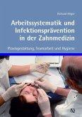 Arbeitssystematik und Infektionsprävention in der Zahnmedizin