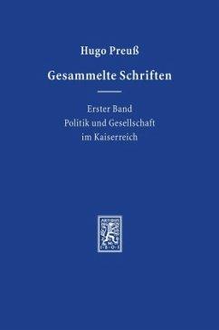 Politik und Gesellschaft im Kaiserreich / Gesammelte Schriften Bd.1 - Preuß, Hugo