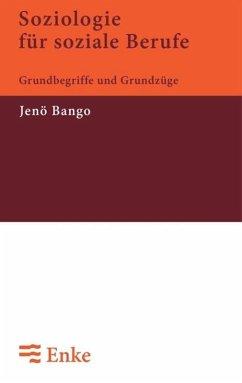 Soziologie für soziale Berufe - Bango, Jenö