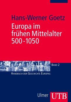 Europa im frühen Mittelalter 500 - 1050 - Goetz, Hans-Werner