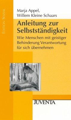 Anleitung zur Selbstständigkeit - Appel, Marja; Kleine Schaars, Willem
