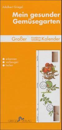 Gemüsegarten kalender  Mein gesunder Gemüsegarten von Adalbert Griegel - Buch - buecher.de