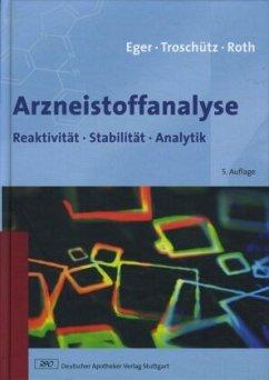 Arzneistoffanalyse - Eger, Kurt; Troschütz, Reinhard; Roth, Hermann J.