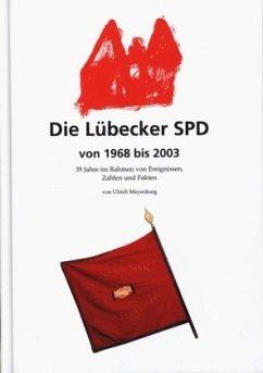Die Lübecker SPD von 1968 bis 2003 - Meyenborg, Ulrich