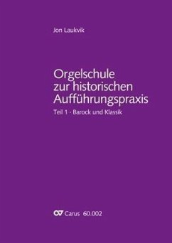 Barock und Klassik, m. Notenbd. / Orgelschule zur historischen Aufführungspraxis Tl.1 - Laukvik, Jon