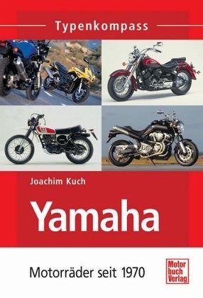 Yamaha, Motorräder seit 1970 - Kuch, Joachim