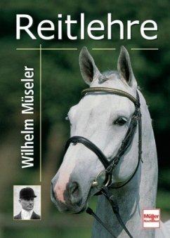 Reitlehre - Müseler, Wilhelm
