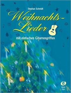 Weihnachtslieder mit einfachen Gitarrengriffen - Schmidt, Stephan