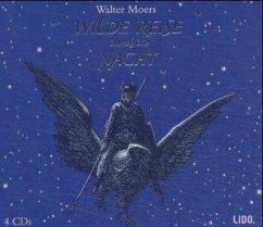 Wilde Reise durch die Nacht, 4 Audio-CDs - Moers, Walter