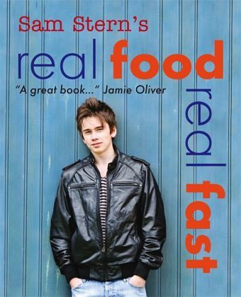 Real Food, Real Fast - Stern, Sam