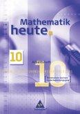 Mathematik heute 10. Arbeitsheft. Mittelschule Sachsen