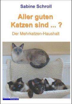 Aller guten Katzen sind ...? - Schroll, Sabine