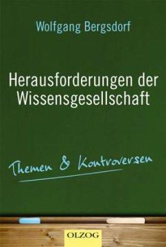 Herausforderungen der Wissensgesellschaft - Bergsdorf, Wolfgang