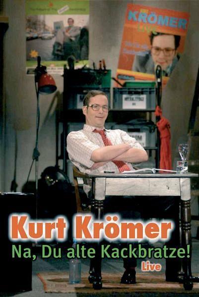 Na, du alte Kackbratze! - Kurt Krömer