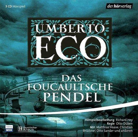 Das Foucaultsche Pendel, 3 Audio-CDs - Eco, Umberto