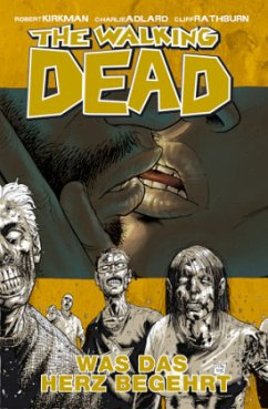 Was das Herz begehrt / The Walking Dead Bd.4 - Kirkman, Robert
