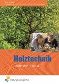 Holztechnik - Lernfeld 1 bis 4. Lehr- und Fachbuch