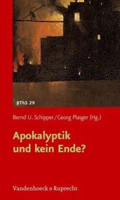 Apokalyptik und kein Ende? - Schipper, Bernd U. / Plasger, Georg (Hgg.)