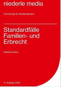 Standardfälle Familien- und Erbrecht - Heine, Melanie