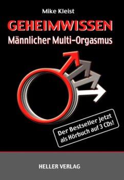 Geheimwissen Männlicher Multi-Orgasmus, 3 Audio-CDs - Kleist, Mike
