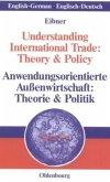 Understanding International Trade: Theory & PolicyAnwendungsorientierte Außenwirtschaft: Theorie & Politik