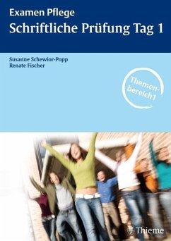 Examen Pflege. Schriftliche Prüfung Tag 1 - Schewior-Popp, Susanne; Fischer, Renate