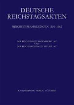 Der Reichstag zu Regensburg 1567 und Der Reichskreistag zu Erfurt 1567 - Wagner, Wolfgang (Überarb.) / Leeb, Josef / Strohmeyer, Arno