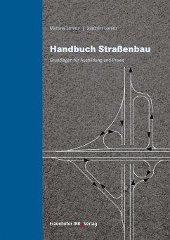 Handbuch Straßenbau - Lorenz, Martina; Lorenz, Joachim