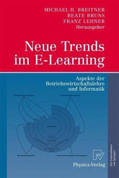 Neue Trends im E-Learning - Breitner, Michael H. / Bruns, Beate / Lehner, Franz (Hrsg.)