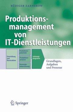 Produktionsmanagement von IT-Dienstleistungen - Zarnekow, Rüdiger