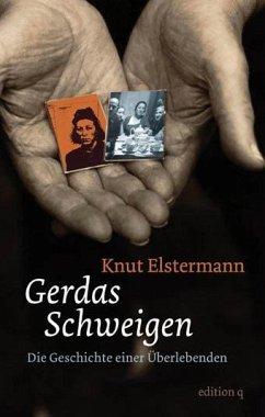 Gerdas Schweigen - Elstermann, Knut
