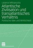 Atlantische Zivilisation und transatlantisches Verhältnis