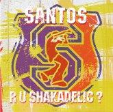 Are U Shakadelic ?