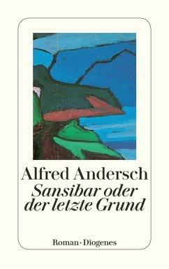 Sansibar oder der letzte Grund - Andersch, Alfred