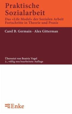 Praktische Sozialarbeit - Germain, Carel B.;Gittermann, Alex