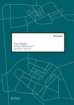 Großes Wörterbuch Persisch-Deutsch - Asbaghi, Asya