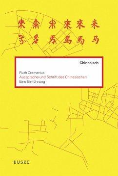 Einführung in die Aussprache und Schrift des Chinesischen - Cremerius, Ruth