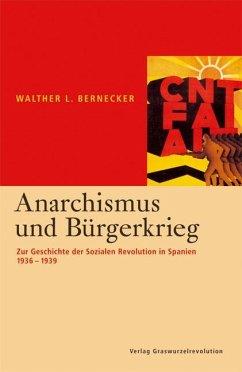 Anarchismus und Bürgerkrieg - Bernecker, Walther L.