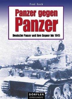 Panzer gegen Panzer - Koch, Fred