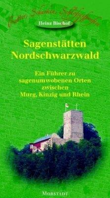 Sagenstätten Nordschwarzwald - Bischof, Heinz