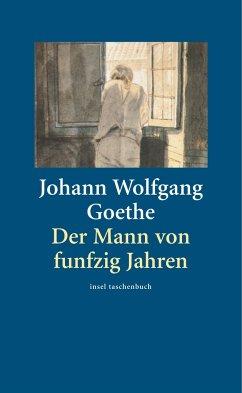 Der Mann von fünfzig Jahren - Goethe, Johann Wolfgang von