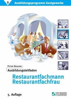 Ausbildungsprogramm Gastgewerbe 3. Ausbildungsleitfaden Restaurantfachmann / -fachfrau - Braune, Peter