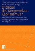 Endspiel des Kooperativen Kapitalismus?