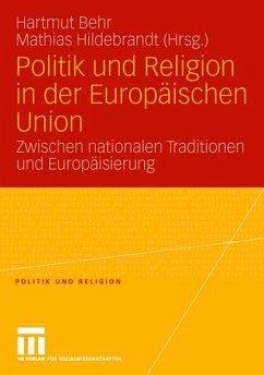 Politik und Religion in der Europäischen Union - Behr, Hartmut / Hildebrandt, Mathias (eds.)