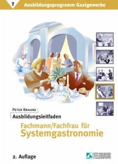 Ausbildungsleitfaden Fachmann / Fachfrau für Systemgastronomie 7 - Braune, Peter