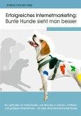 Erfolgreiches Internetmarketing: Bunte Hunde sieht man besser
