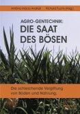 AGRO-Gentechnik: Die Saat des Bösen