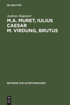 M. A. Muret, Iulius Caesar. M. Virdung, Brutus - Hagmaier, Andreas