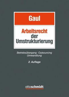 Das Arbeitsrecht der Umstrukturierung